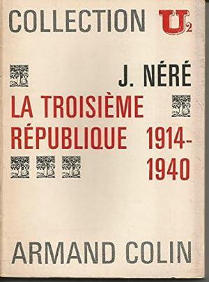 La Troisième République - 1914-1940: BOURGIN, GEORGES NERE