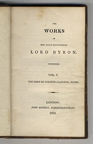 The Works of the Right Honourable Lord: BYRON George Gordon.