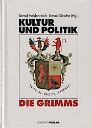 Kultur und Politik - Die Grimms.: Bernd (Herausgeber) Heidenreich