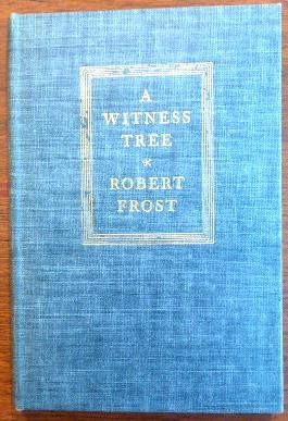 A WITNESS TREE: FROST, ROBERT.