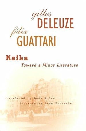 Kafka : Toward a Minor Literature: Deleuze, Gilles; Guattari,