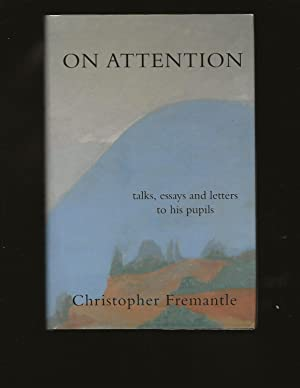 On Attention: talks, essays, and letters to his pupils