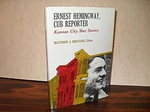 Ernest Hemingway, Cub Reporter.( Kansas City Star: Edited By Matthew