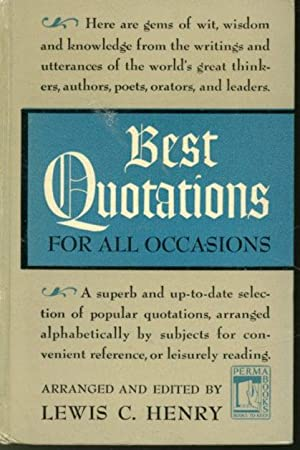 Best Quotations for All Occasions: arranged and edited