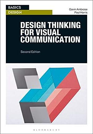 Design Thinking for Visual Communication (Basics Design): Ambrose, Gavin
