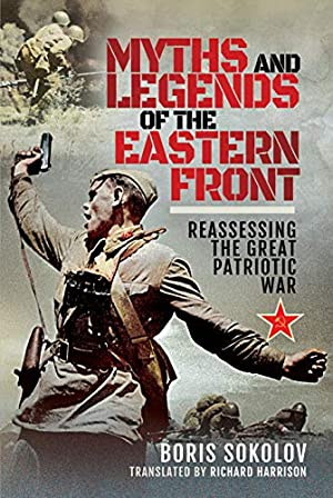 Myths and Legends of the Eastern Front: Sokolov, Boris