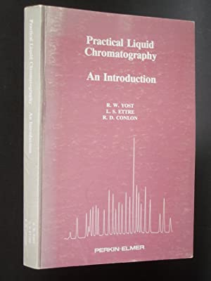 Practical Liquid Chromatography: An Introduction: Yost, R. W.;