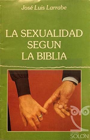 La sexualidad según la Biblia: José Luis Larrabe