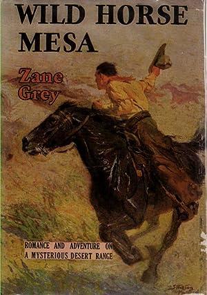 Wild Horse Mesa: Grey, Zane (1872-1939)