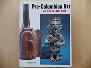 Pre-Columbian art of South America: LAPINER, ALAN: