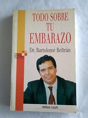 Todo sobre tu embarazo: Dr. Bartolome Beltran