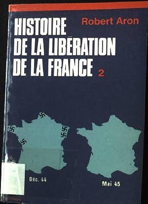 Histoire de la liberation de la France,: Aron, Robert: