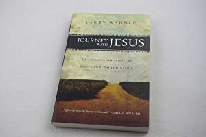 Journey with Jesus: Discovering the Spiritual Exercises: Warner, Larry