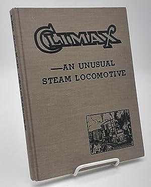 Climax: An Unusual Steam Locomotive.: Taber, Thomas T.