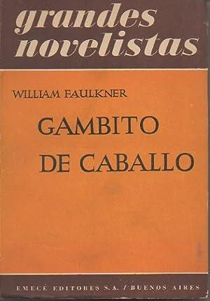 GAMBITO DE CABALLO.: FAULKNER, William.