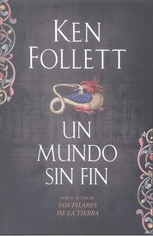 Un Mundo Sin Fin - Ken Follet: Ken Follet