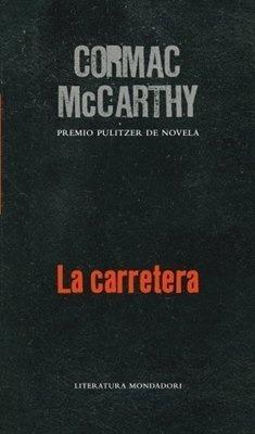 Carretera, La - Cormac Mccarthy: Cormac McCarthy