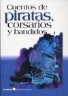 Cuentos De Piratas, Corsarios Y Bandidos -: AA.VV.