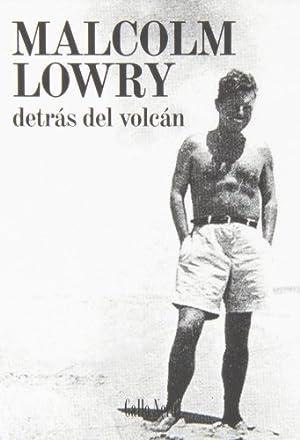 Detras Del Volcan - Malcolm Lowry: Malcolm Lowry