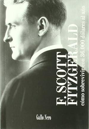 Como Sobrevivir Con 36000 Dolares Al A o: Francis Scott Fitzgerald