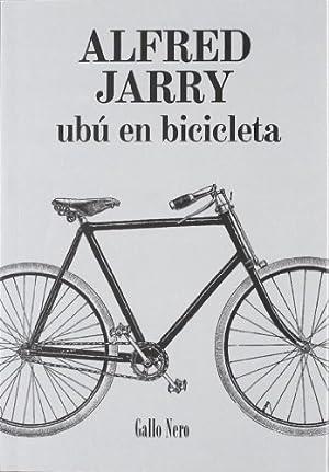 Ubu En Bicicleta - Alfred Jarry: Alfred Jarry