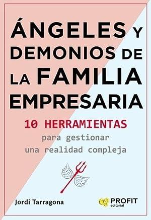 Angeles Y Demonios De La Familia Empresaria: TARRAGONA, JORDI