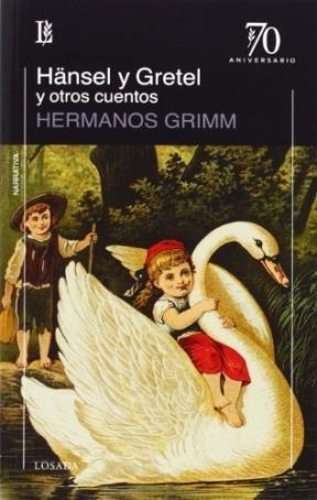 Hansel Y Gretel Y Otros Cuentos -: GRIMM, JAKOB Y