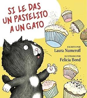 Si Le Das Un Pastelito A Un: LAURA JOFFE NUMEROFF