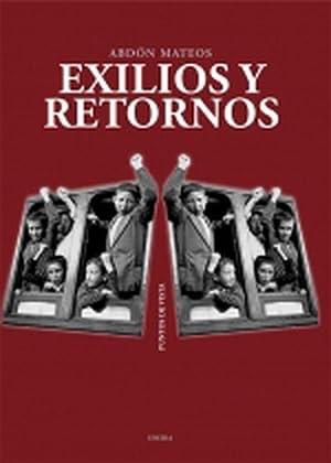 Exilios Y Retornos - Abdon Mateos: Abdon Mateos