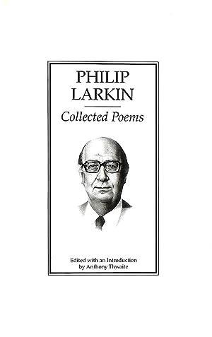 Philip Larkin - Collected Poems: Philip Larkin; Anthony