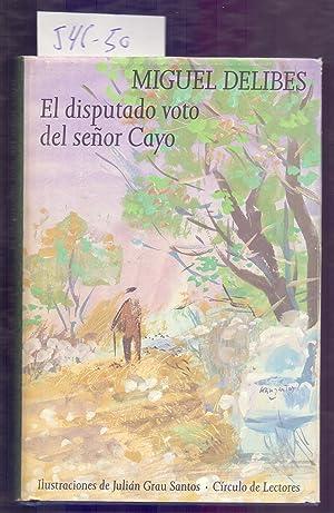 EL DISPUTADO VOTO DEL SEÑOR CAYO: Miguel Delibes /