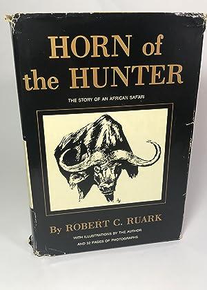 Horn of the Hunter: The Story of: Robert C. Ruark