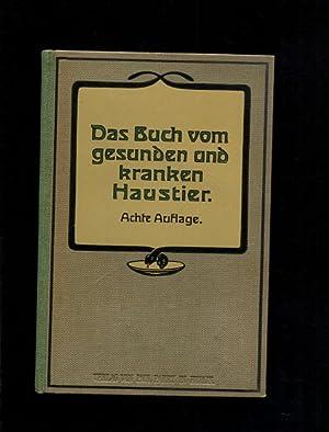 Das Buch vom gesunden und kranken Haustier: Steuert, Ludwig: