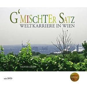 Bild des Verkäufers für G'mischter Satz : Weltkarriere in Wien - mit DVD. Oliver Gruen zum Verkauf von Antiquariat Buchkauz
