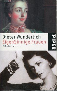 Bild des Verkäufers für EigenSinnige Frauen. Zehn Porträts Piper 4058. zum Verkauf von Antiquariat Buchkauz