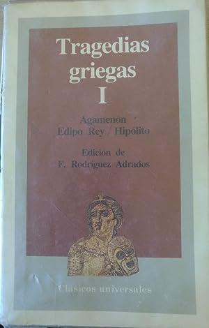 TRAGEDIAS GRIEGAS I: AGAMENON/EDIPO REY/HIPOLITO.: ESQUILO, SOFOCLES, EURIPIDES.