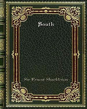 South: Shackleton, Sir Ernest