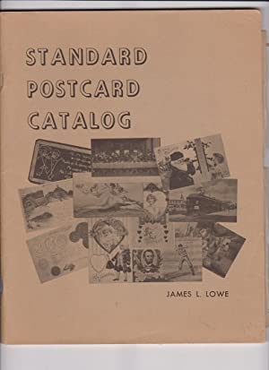 Standard Postcard Catalog: A Price Guide for: Lowe, James