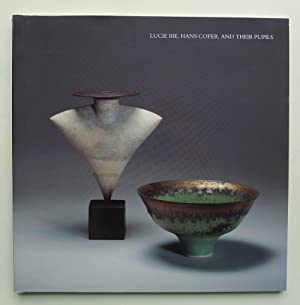 Seller image for Lucie Rie, Hans Coper, and their pupils: A selection of contemporary ceramics illustrating their influence for sale by Roe and Moore