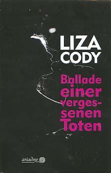 Ballade einer vergessenen Toten. Liza Cody ;: Cody, Liza und
