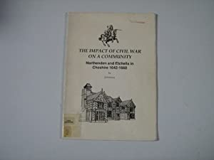 The Impact Of The Civil War On A Community. Northenden and Etchalls in Cheshire 1642-1660
