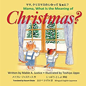 Mama, What Is the Meaning of Christmas?: Justice, Mable A