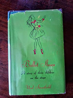 Ballet Shoes, a Story of Three Children: Noel Streatfeild