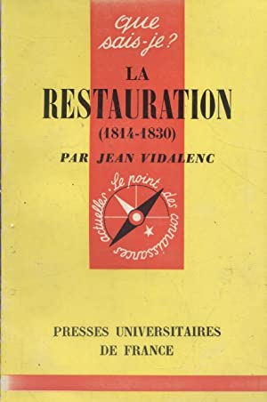 La Restauration. (1814-1930).: VIDALENC Jean