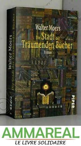 Die Stadt Der Traumenden Bucher: Walter Moers