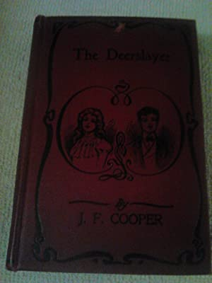 The Deerslayer or The First War-Path: Cooper, J. Fenimore