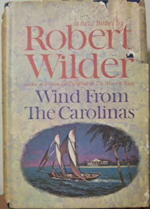 Wind From the Carolinas: Robert Wilder