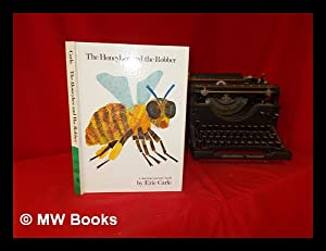 The honeybee and the robber : a: Carle, Eric (1929-)