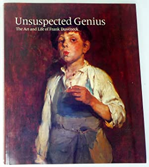 Unsuspected Genius: The Art and Life of Frank Duveneck