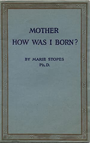 Mother, How Was I Born?